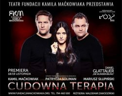 """Nowa produkcja FKM – """"Cudowna terapia """" premiera już jutro, 18 listopada 2017! Przybywajcie"""